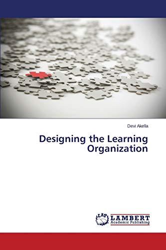 9783838357560: Designing the Learning Organization