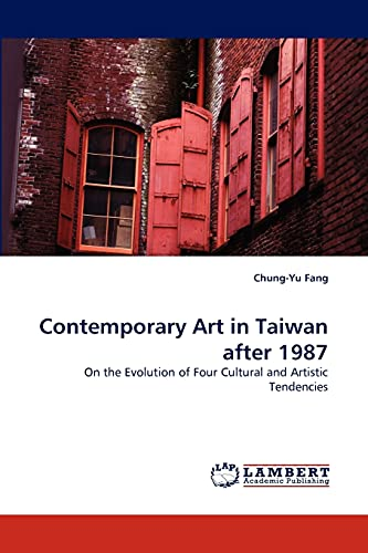 9783838357591: Contemporary Art in Taiwan after 1987: On the Evolution of Four Cultural and Artistic Tendencies