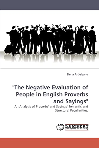 The Negative Evaluation of People in English Proverbs and Sayings: Elena Ardeleanu