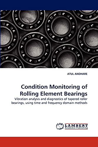 Condition Monitoring of Rolling Element Bearings: Vibration