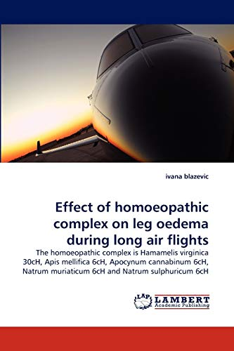 Effect of homoeopathic complex on leg oedema during long air flights: The homoeopathic complex is ...
