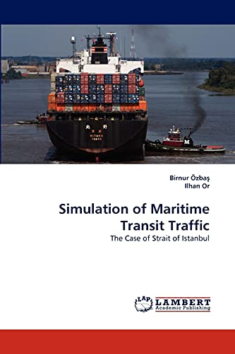 9783838358369: Simulation of Maritime Transit Traffic: The Case of Strait of Istanbul