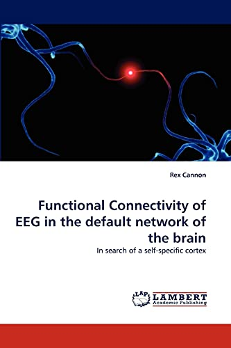 Functional Connectivity of EEG in the default network of the brain: In search of a self-specific ...