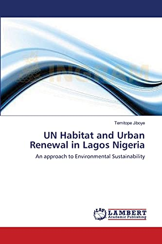 Un Habitat and Urban Renewal in Lagos Nigeria: Temitope Jiboye