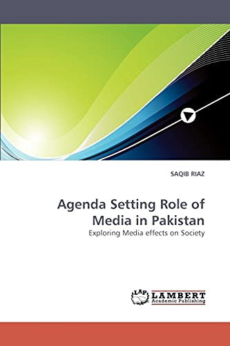 Agenda Setting Role of Media in Pakistan: SAQIB RIAZ