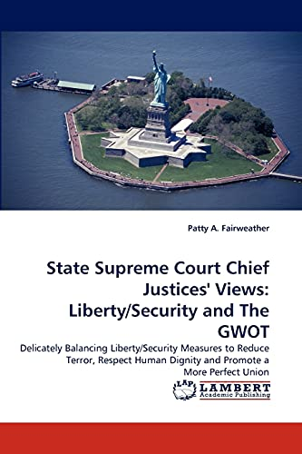 State Supreme Court Chief Justices Views: LibertySecurity and the Gwot: Patty A. Fairweather