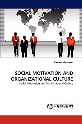 Social Motivation and Organizational Culture (Paperback): Zuzana Marasova