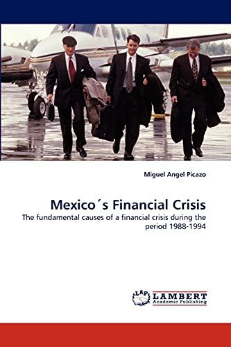 Mexicos Financial Crisis: Miguel Angel Picazo