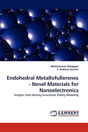 9783838362250: Endohedral Metallofullerenes - Novel Materials for Nanoelectronics: Insights from Density Functional Theory Modeling