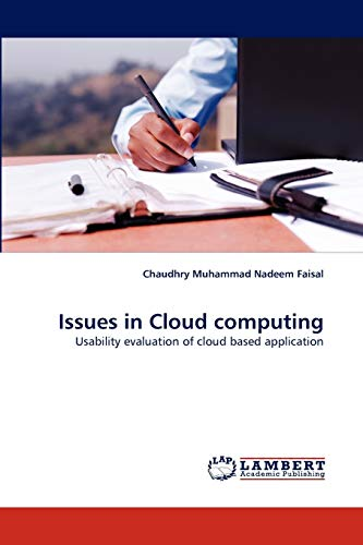 Issues in Cloud computing: Usability evaluation of cloud based application: Chaudhry Muhammad ...