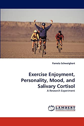 Exercise Enjoyment, Personality, Mood, and Salivary Cortisol: Pamela Schweighart