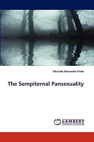 9783838363912: The Sempiternal Pansexuality