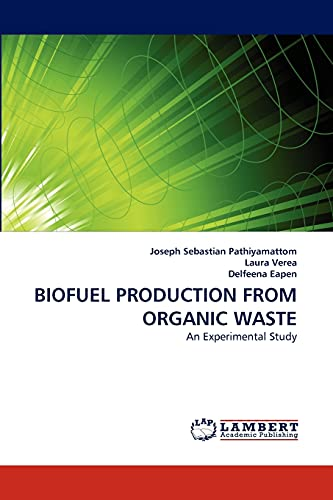 Biofuel Production from Organic Waste: Joseph Sebastian Pathiyamattom