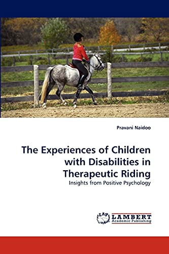 The Experiences of Children with Disabilities in Therapeutic Riding: Insights from Positive ...