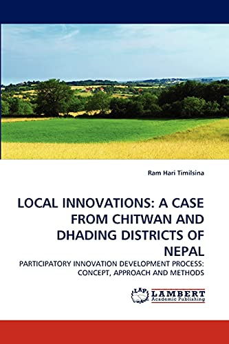 LOCAL INNOVATIONS: A CASE FROM CHITWAN AND DHADING DISTRICTS OF NEPAL: Ram Hari Timilsina
