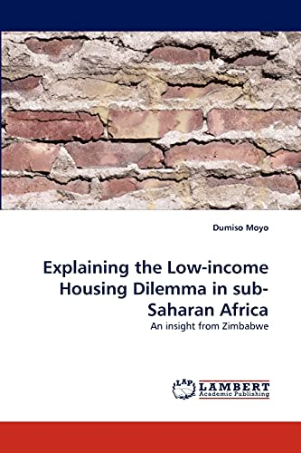 9783838365381: Explaining the Low-income Housing Dilemma in sub-Saharan Africa: An insight from Zimbabwe