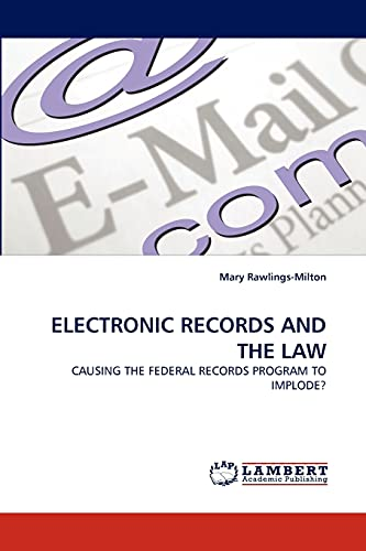 Electronic Records and the Law (Paperback): Mary Rawlings-Milton