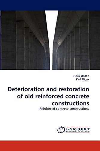 9783838366272: Deterioration and restoration of old reinforced concrete constructions: Reinforced concrete constructions