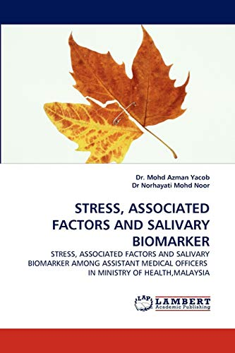 Stress, Associated Factors and Salivary Biomarker: Dr. Mohd Azman Yacob