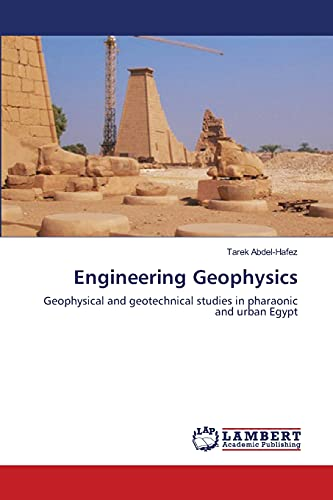 9783838367026: Engineering Geophysics: Geophysical and geotechnical studies in pharaonic and urban Egypt