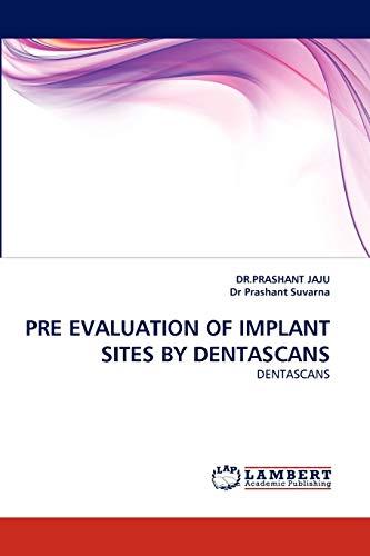 9783838367620: PRE EVALUATION OF IMPLANT SITES BY DENTASCANS: DENTASCANS