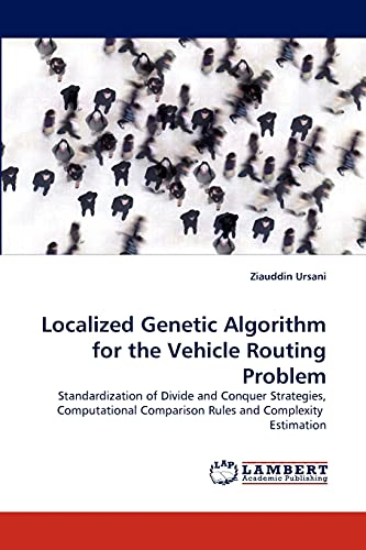 Localized Genetic Algorithm for the Vehicle Routing Problem: Ziauddin Ursani