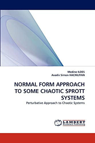 9783838368085: NORMAL FORM APPROACH TO SOME CHAOTIC SPROTT SYSTEMS: Perturbative Approach to Chaotic Systems