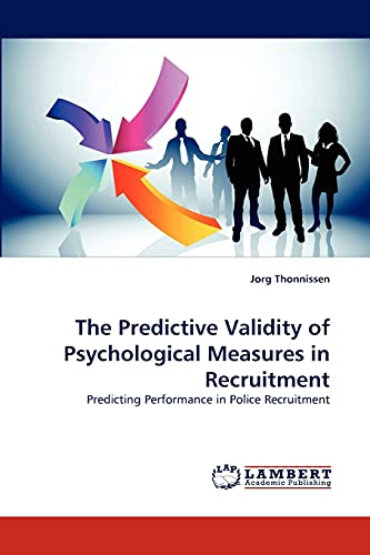 The Predictive Validity of Psychological Measures in Recruitment: Jorg Thonnissen