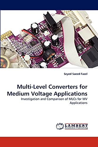 9783838368313: Multi-Level Converters for Medium Voltage Applications: Investigation and Comparison of MLCs for MV Applications
