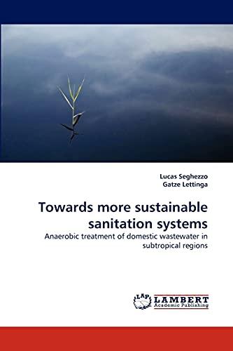 Towards More Sustainable Sanitation Systems: Lucas Seghezzo