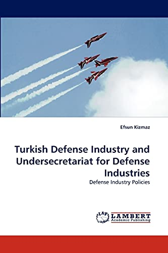 Turkish Defense Industry and Undersecretariat for Defense: Efsun Kizmaz (author)