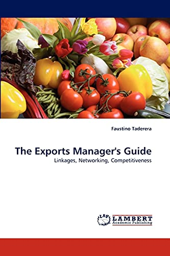 The Exports Manager's Guide: Linkages, Networking, Competitiveness: Faustino Taderera