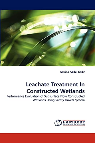 Leachate Treatment In Constructed Wetlands: Performance Evaluation of Subsurface Flow Constructed ...