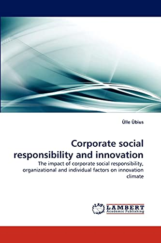9783838369280: Corporate social responsibility and innovation: The impact of corporate social responsibility, organizational and individual factors on innovation climate