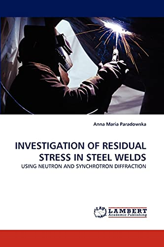 Investigation of Residual Stress in Steel Welds: Anna Maria Paradowska