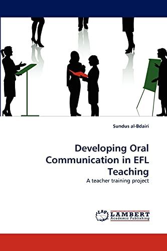 Developing Oral Communication in Efl Teaching: Sundus al-Bdairi