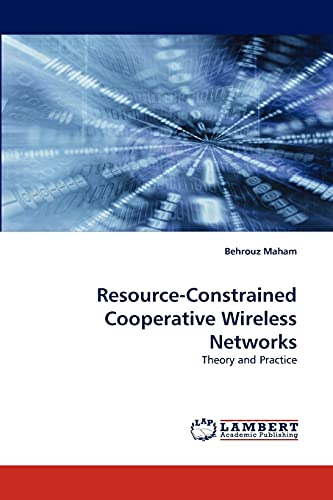 Resource-Constrained Cooperative Wireless Networks: Behrouz Maham