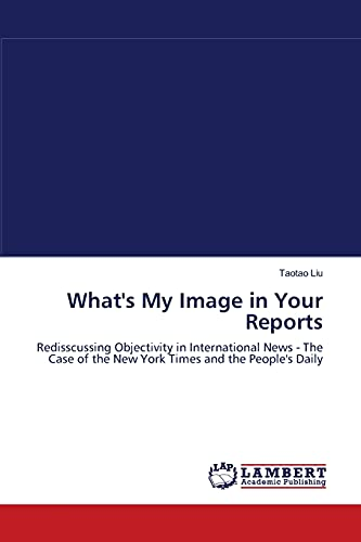 Whats My Image in Your Reports: Taotao Liu