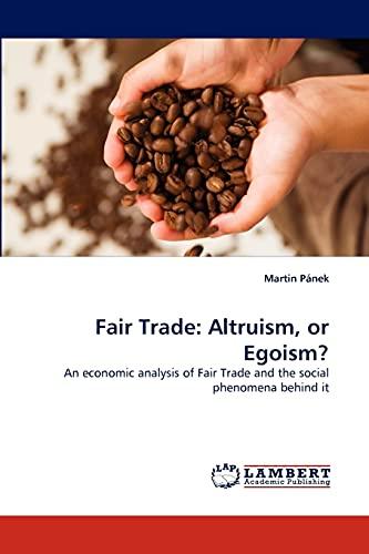 Fair Trade: Altruism, or Egoism? - Pánek, Martin