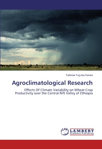 9783838371283: Agroclimatological Research: Effects Of Climate Variability on Wheat Crop Productivity over the Central Rift Valley of Ethiopia