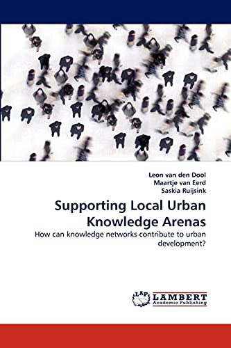 9783838371580: Supporting Local Urban Knowledge Arenas: How can knowledge networks contribute to urban development?