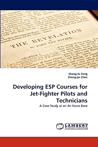 9783838372013: Developing ESP Courses for Jet-Fighter Pilots and Technicians: A Case Study at an Air Force Base