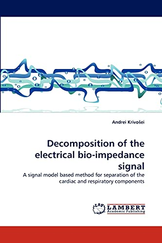 Decomposition of the Electrical Bio-Impedance Signal: Andrei Krivo Ei