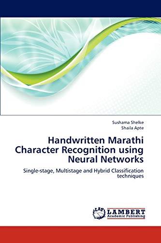 Handwritten Marathi Character Recognition using Neural Networks: Sushama Shelke
