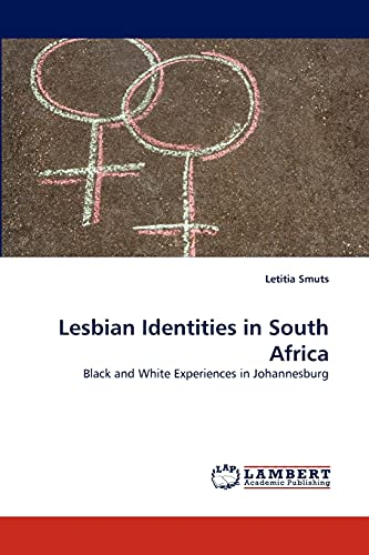 9783838372891: Lesbian Identities in South Africa: Black and White Experiences in Johannesburg