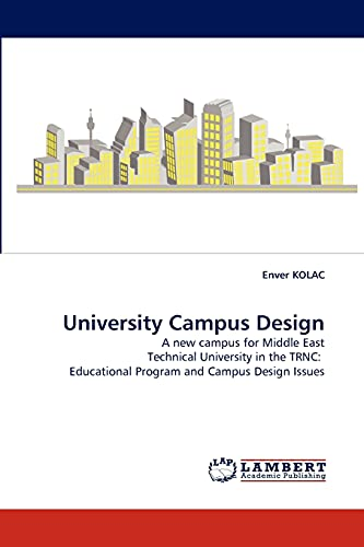 9783838373218: University Campus Design: A new campus for Middle East Technical University in the TRNC: Educational Program and Campus Design Issues
