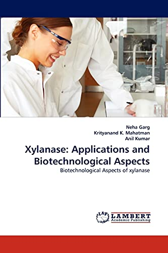 9783838375045: Xylanase: Applications and Biotechnological Aspects: Biotechnological Aspects of xylanase