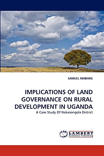Implications of Land Governance on Rural Development in Uganda: SAMUEL MABIKKE