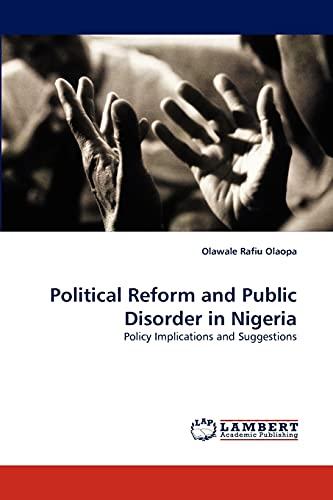 Political Reform and Public Disorder in Nigeria (Paperback): Olawale Rafiu Olaopa