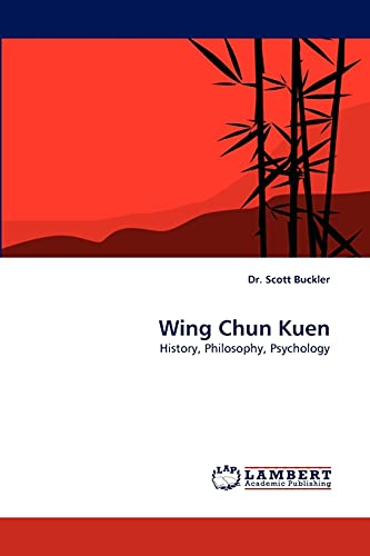 9783838375472: Wing Chun Kuen: History, Philosophy, Psychology